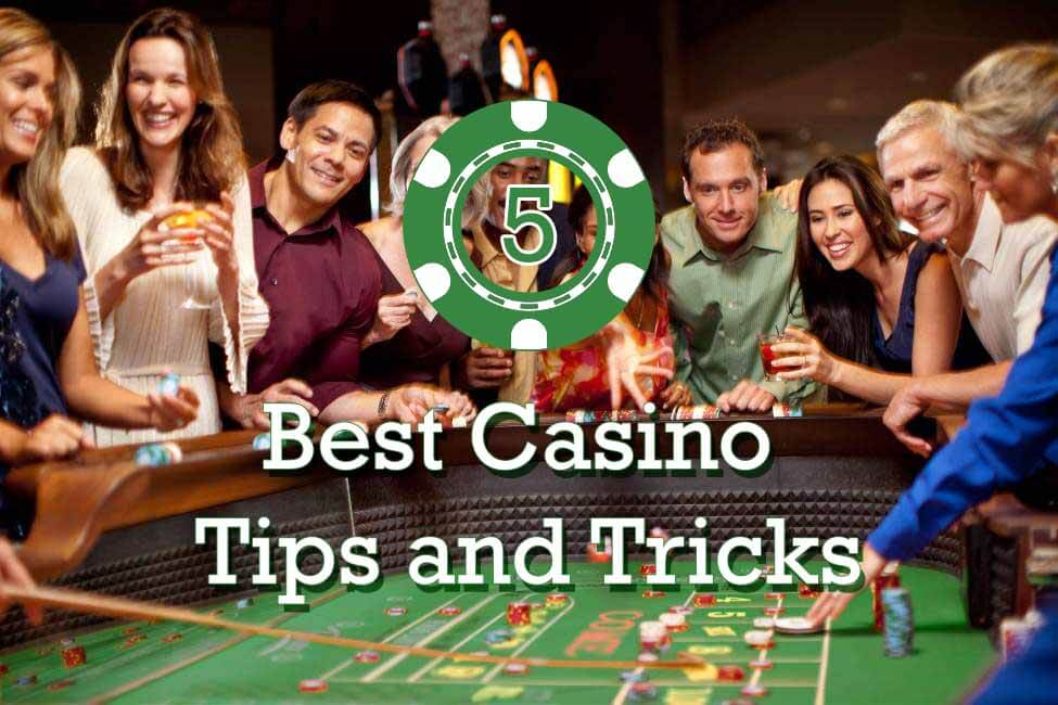 5 Best Casino Tips and Tricks