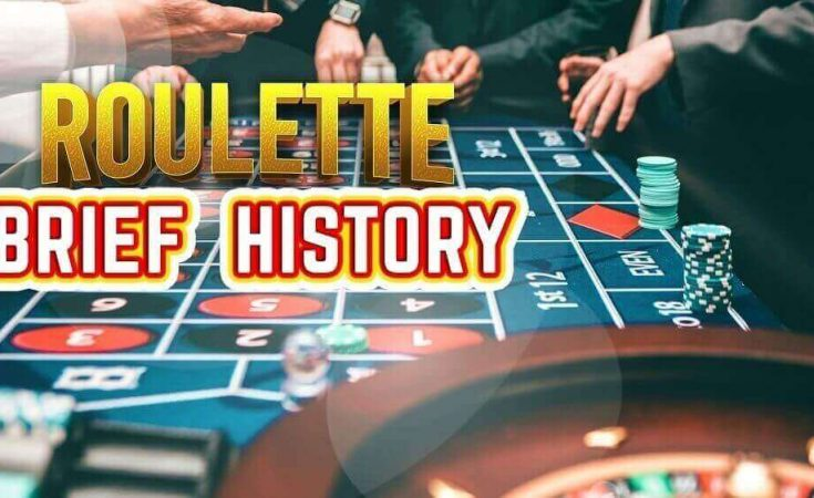 Roulette, A Brief History